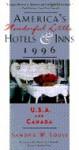 America's Wonderful Little Hotels and Inns, 1996: U.S.A. and Canada - Sandra W. Soule