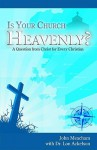 Is Your Church Heavenly?: A Question from Christ for Every Christian - John Meacham