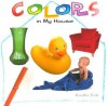 Colors in My House - Kristin Eck