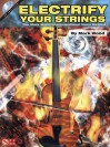 Electrify Your Strings: The Mark Wood Improvisational Violin Method (Book & CD) - Mark Wood, Mark Allen Weiss
