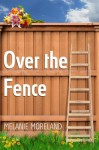 Over the Fence - Melanie Moreland