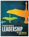 Developing a Theology of Leadership - Tony Morgan