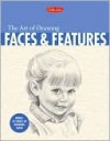 The Art of Drawing Faces and Features - Debra Kauffman Yaun
