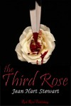 The Third Rose - Jean Hart Stewart