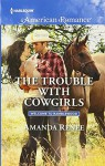 The Trouble with Cowgirls (Welcome to Ramblewood) - Amanda Renee