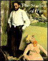 The Studios Of Paris: The Capital Of Art In The Late Nineteenth Century - John Milner