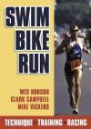 Swim Bike Run - Wes Hobson, Clark Campbell, Mike Vickers