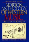 Norton Anthology of Western Music: Ancient to Baroque (Norton Anthology of Western Music Volume I Series, Volume1) - W W Norton & Co, Claude V. Palisca