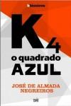 K4 O Quadrado Azul - José de Almada Negreiros