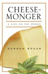 Cheesemonger - Gordon Edgar