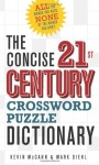 The Concise 21st Century Crossword Puzzle Dictionary - Kevin McCann, Mark Diehl
