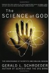 The Science of God: The Convergence of Scientific and Biblical Wisdom - Gerald Schroeder