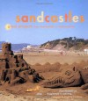 Sandcastles: Great Projects: From Mermaids to Monuments - Patti Mitchell, Frankie Frankeny, Living Earth Foundation, Leap Foundation