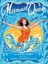 Mermaid Queen: The Spectacular True Story Of Annette Kellerman, Who Swam Her Way To Fame, Fortune & Swimsuit History! - Shana Corey, Edwin Fotheringham