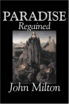 Paradise Regained, a Poem, in Four Books - John Milton