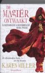 De magiër ontwaakt (Koningmaker Koningbreker, #2) - Karen Miller, Selma Bakker