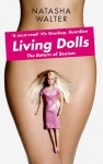 Living Dolls: The Return of Sexism - Natasha Walter