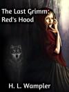 The Last Grimm: Red's Hood - H.L. Wampler, Yolonda Blazquez