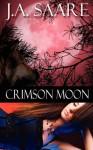Crimson Moon - J.A. Saare