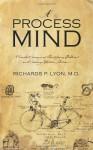 A Process Mind - Richards P. Lyon