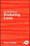 Ian McEwan's Enduring Love (Routledge Guides to Literature) - Peter Childs
