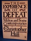 The Experience of Defeat: Milton and Some Contemporaries - Christopher Hill