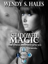 Shadowed Magic - Wendy S. Hales