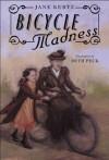 Bicycle Madness - Jane Kurtz, Beth Peck