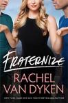Fraternize (Players Game) - Rachel Van Dyken