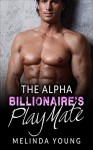 The Alpha Billionaire's Playmate - M. Young