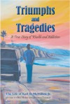 Triumphs and Tragedies: - Karl B. McMillen Jr., Bill Hayes, Jennifer Thomas