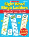 Sight Word Bingo Ladders: Fun-and-Easy Reproducible Games That Target and Teach 300 Key Sight Words - Violet Findley