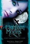 Eighteen Moons - Eine grenzenlose Liebe: Band 3 (Sixteen Moons, Band 3) - Kami Garcia, Margaret Stohl, Petra Koob-Pawis