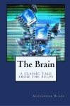 The Brain: A Classic Tale from the Pulps - Alexander Blade
