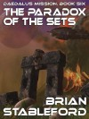 The Paradox of the Sets - Brian M. Stableford