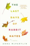 The Last Days of Rabbit Hayes: A Novel - Anna McPartlin