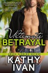 Ultimate Betrayal (New Orleans Connection Series Book 3) - Kathy Ivan