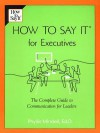 How to Say It for Executives - Phyllis Mindell