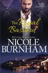 The Royal Bastard (Royal Scandals) (Volume 4) - Nicole Burnham