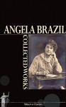 Collected Works of Angela Brazil - Angela Brazil
