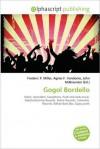Gogol Bordello - Frederic P. Miller, Agnes F. Vandome, John McBrewster