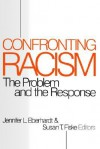 Confronting Racism: The Problem and the Response - Jennifer Lynn Eberhardt