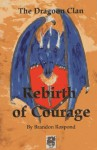 The Dragon Clan: Rebirth of Courage - Brandon Rospond