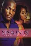 Spoonin' - Kimberly T. Matthews