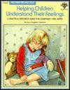 Helping Children Understand Their Feelings (Kids Have Feelings, Too F0926) - Joan Prestine