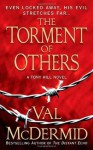 The Torment of Others: A Novel (Dr. Tony Hill and Carol Jordan Mysteries) - Val McDermid