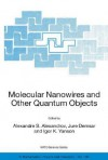 Molecular Nanowires And Other Quantum Objects (Nato Science Series Ii: Mathematics, Physics And Chemistry) - Alexandre S. Alexandrov