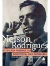 Otto Lara Resende ou Bonitinha, Mas Ordinária - Nelson Rodrigues