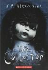 The Collector - K.R. Alexander