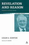 Revelation and Reason: Prolegomena to Systematic Theology - Colin E. Gunton, Stephen R. Holmes, Paul Brazier